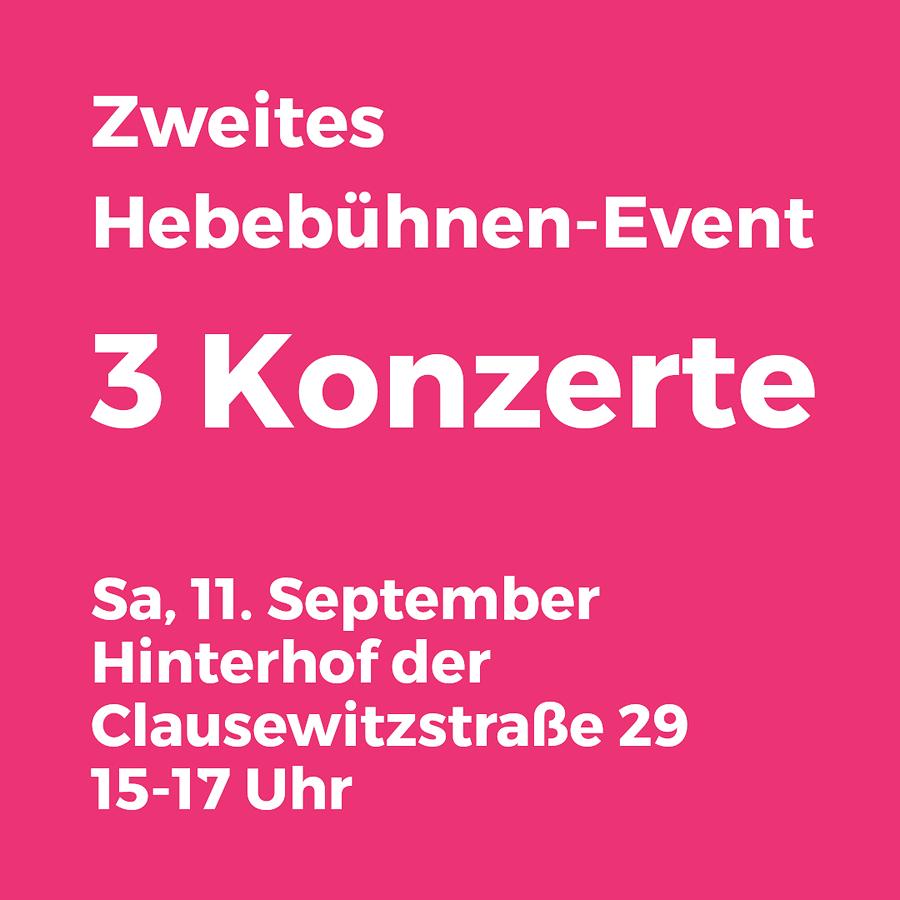Zweites Hebebühnen-Event - 3 Konzerte - Sa, 11.09.2021 - Clausewitzstr. 29 (Hinterhof)